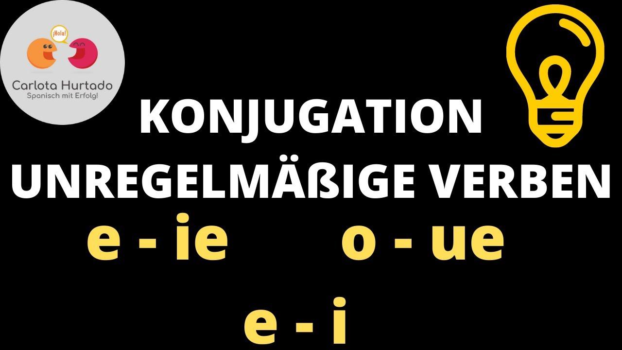 Spanisch für Anfänger: KONJUGATION unregelmäßige Verben (E-IE/ O-UE ...