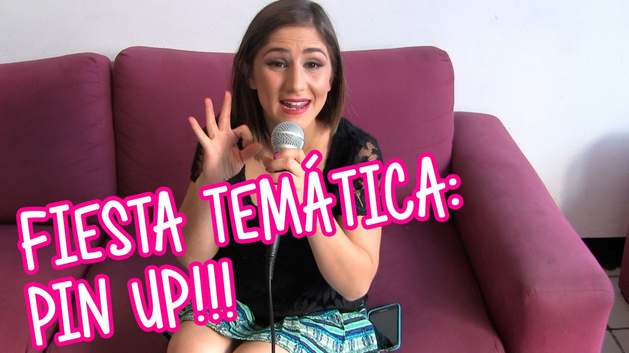 Expo 15 Fiesta temática Pin Up / Tips por Nashla - YouTube