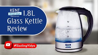 Kent 1.8L Electric Glass kettle Review- Kent Electric Kettle Review