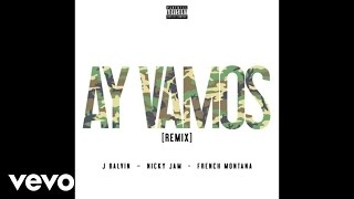 J Balvin - Ay Vamos ft. Nicky Jam, French Montana (Remix/Audio)