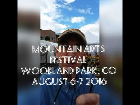 Mountain Arts Festival 2016 - Woodland Park CO