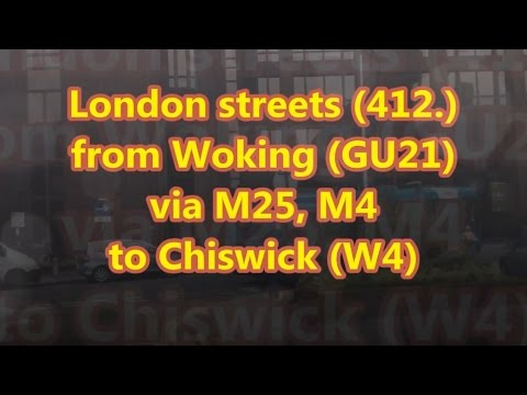 London streets (412.) - Woking (GU21) - M25 - M4 - Chiswick (W4)