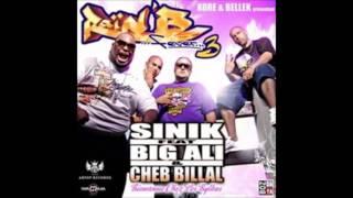 Sinik Feat Big Ali & Cheb Billal - Bienvenue Chez Les Bylkas
