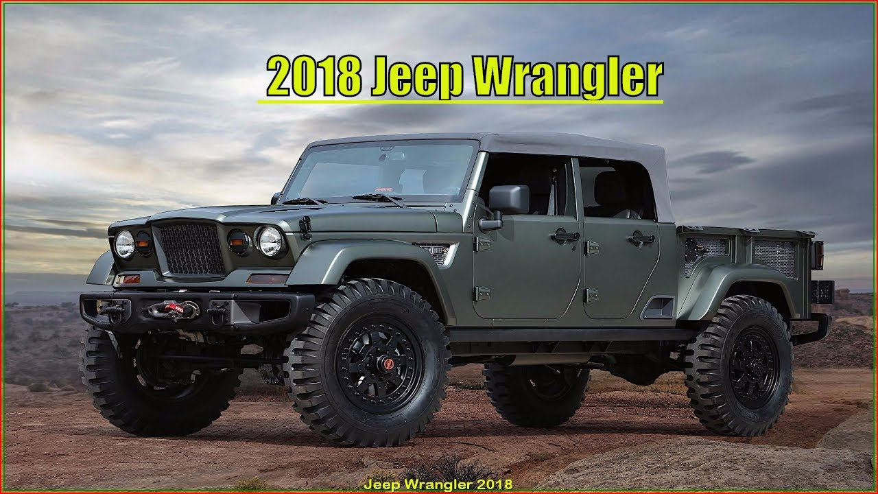 2018 jeep fast. Unique Jeep 2018 Jeep Truck Wrangler Pickup Specs Interior And Exterior Intended Fast