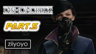 Dishonored 2 : The Royal Conservatory Gameplay Walkthrough Part 5  - No Commentary