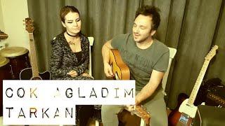 Çok Ağladım / Tarkan , (akustik cover) - Gülşah & Eser ÇOBANOĞLU müzik seyahat