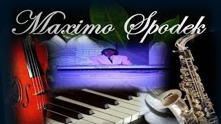 MAXIMO SPODEK, BEST LOVE SONGS FROM FAMOUS MOVIES, PIANO BACKGROUND INSTRUMENTAL
