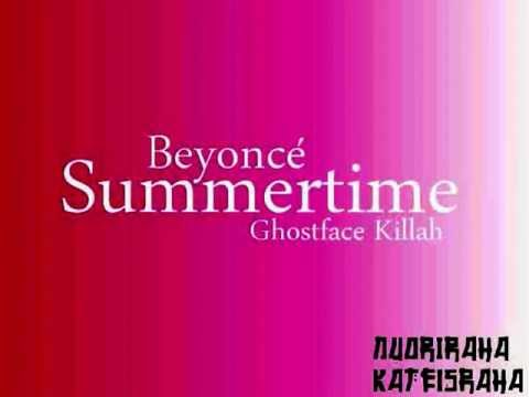 Beyoncé x Summertime Ft. Ghostface Killah