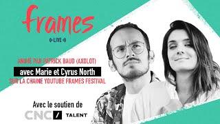 FRAMES Live #1 - La boîte à Curiosités et Cyrus North