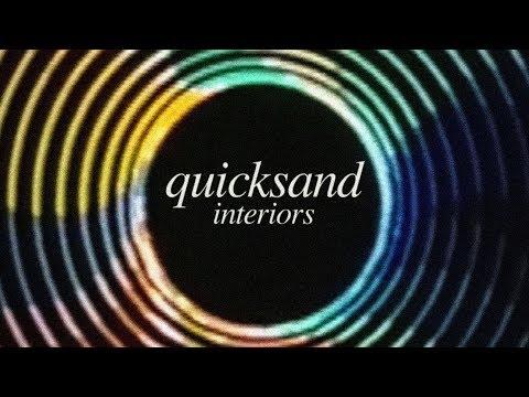 """Quicksand - """"Interiors"""""""