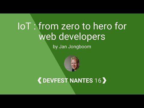 [DevFest Nantes 2016] IoT: from zero to hero for web developers