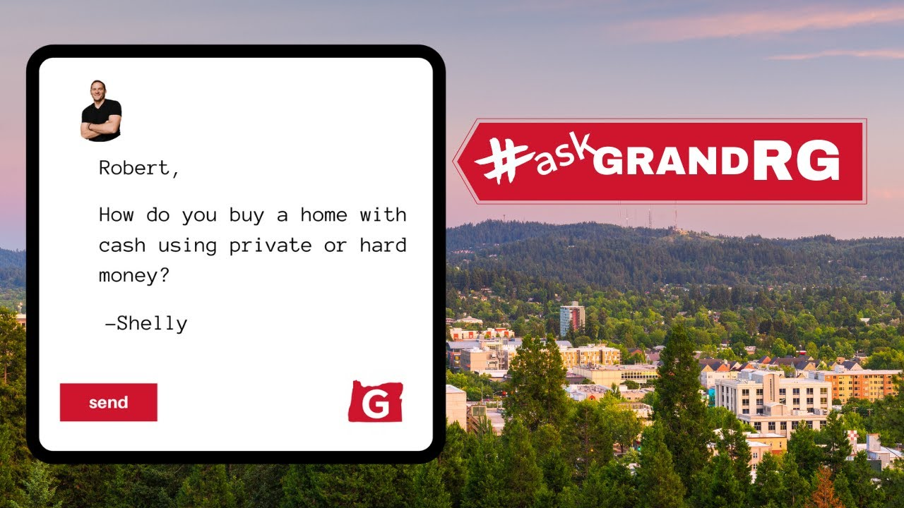 #AskGrandRG: Buying a Home Using Cash: Private Money vs. Hard Money