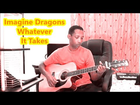 Imagine Dragons - Whatever It Takes - FINGERSTYLE - GUITAR CHORDS ...