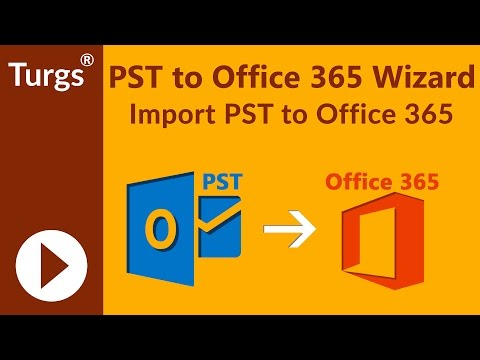 Turgs PST to Office 365 Wizard - Migration Tool to Upload Complete PST to Office 365 Without Outlook