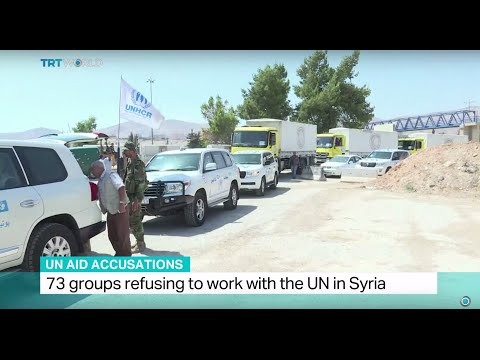 UN Aid Accusations: 73 groups refusing to work with the UN in Syria