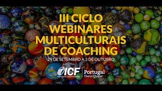 III Ciclo ICF - Webinares Multiculturais de Coaching - Dulce Soares