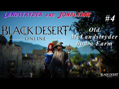 Black Desert Online - Old McLandstryder had a Farm