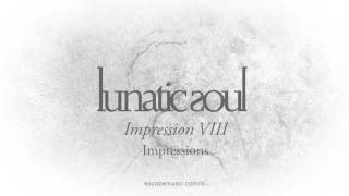 Lunatic Soul - Impressions VIII (from Impressions  - by Riverside