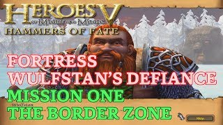 HOMM V: Hammers of Fate - Heroic - Fortress Campaign - Mission One: The Border Zone