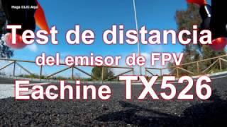 Test de distancia del Eachine TX526 Mini emisor FPV a 600 mW