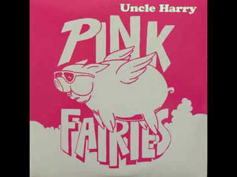 Pink Fairies - Uncle Harry  1970-71  (full album)  Live