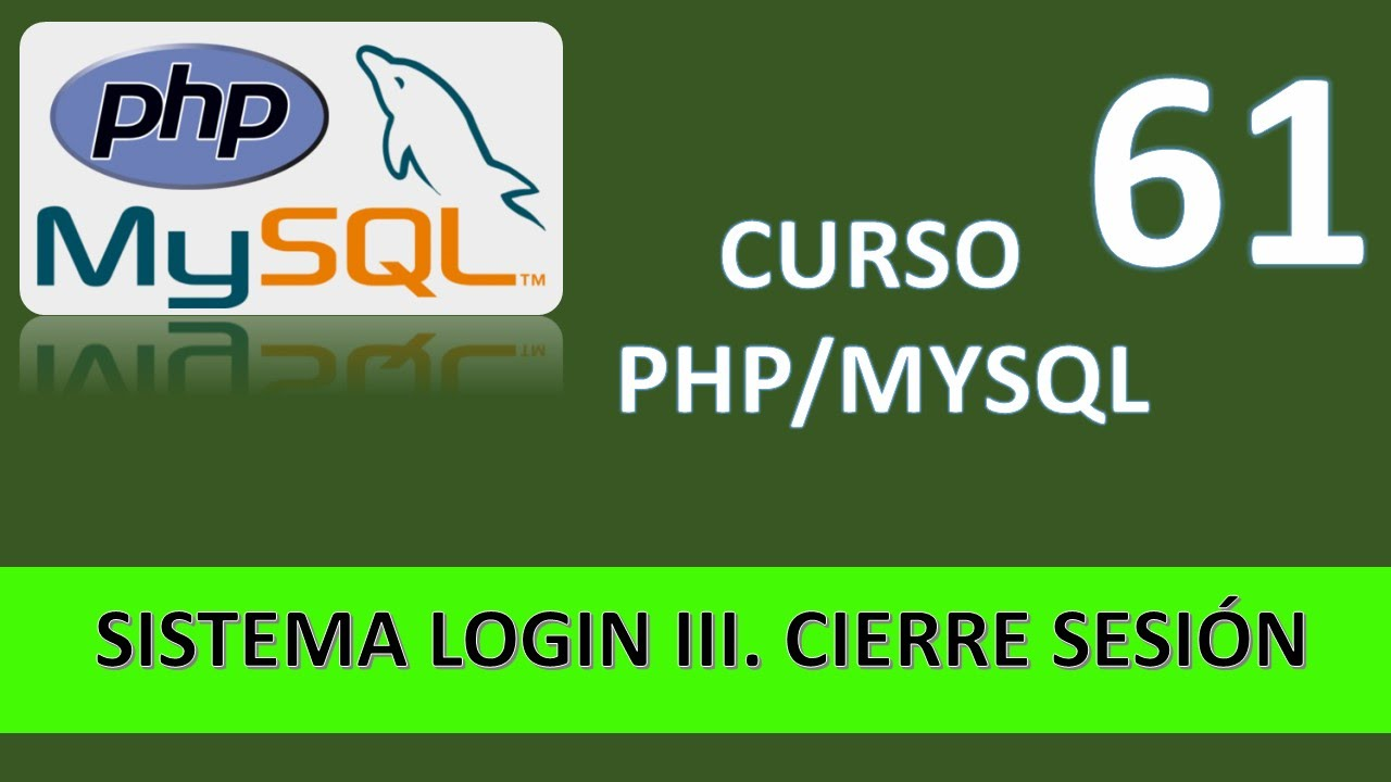 Curso PHP MySql. Sistema de login III. Cerrar sesión. Vídeo 61 - YouTube