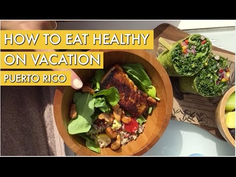 How To Eat Healthy On Vacation I Puerto Rico Travel Vlog