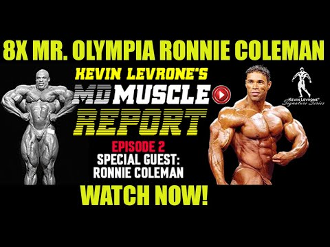 Special Guest: 8X Mr. Olympia Ronnie Coleman | Kevin Levrone MD Muscle Report E2 S1
