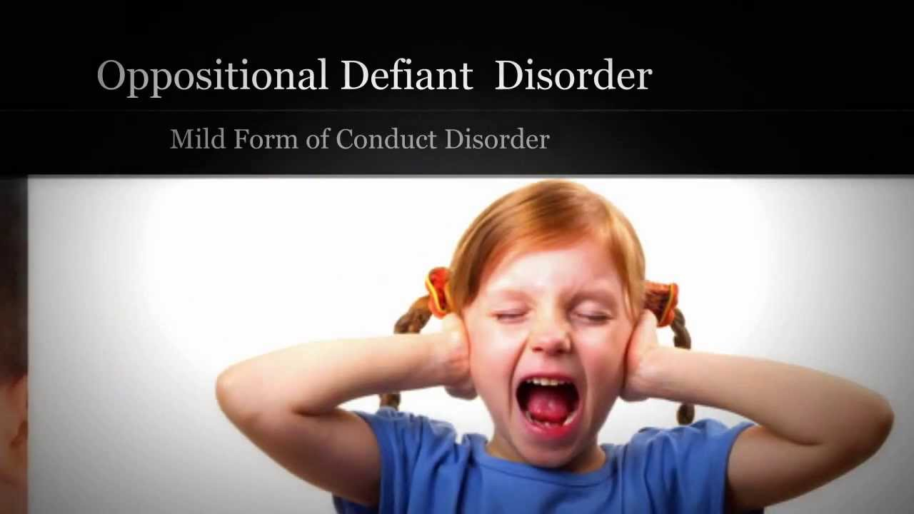 Oppositional Defiant Disorder - Mild Form of Conduct ...