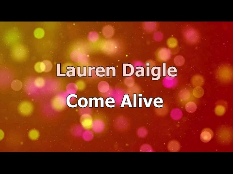 Come Alive (Dry Bones) - Lauren Daigle [lyrics] HD