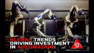 Global Trends Driving Investment in Automation