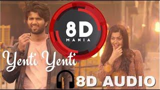 Yenti Yenti || 8D AUDIO || Vijay Devarakonda, Rashmika Mandanna || Geetha Govindam