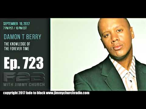 Ep. 723 FADE to BLACK Jimmy Church w/ Damon T. Berry : LIVE