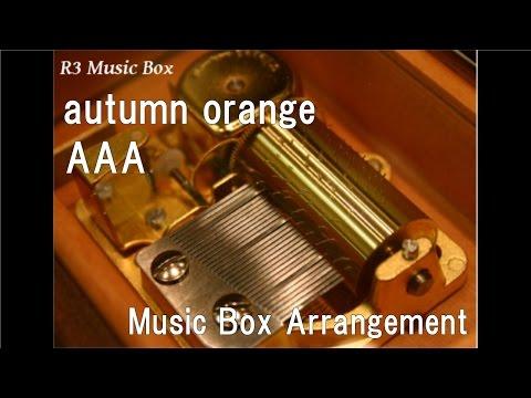 autumn orange/AAA [Music Box]