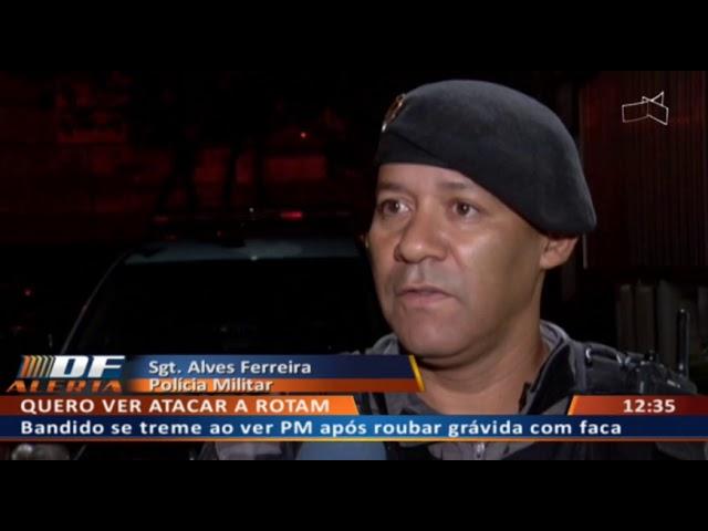 DF ALERTA - Bandido se treme ao ver PM após roubar grávida com faca