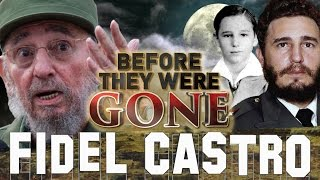 FIDEL CASTRO - Before They Were GONE - BIOGRAPHY