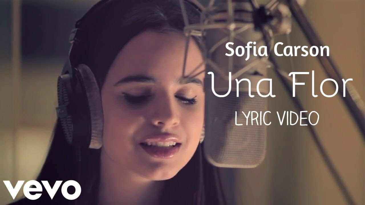 Sofia Carson - Una Flor (Lyrics Video)