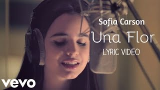 Sofia Carson - Una Flor (Lyrics Video)