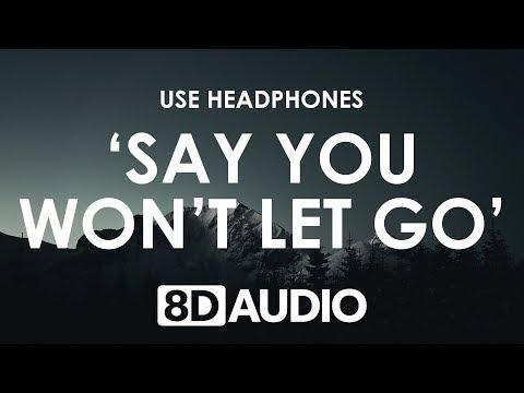 James Arthur - Say You Won&39;t Let Go 8D  🎧