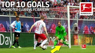 Top 10 Goals by Promoted Clubs vs. FC Bayern München - Werner, Podolski & Co.