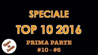 Dentro la Scatola - Speciale TOP 10 2016 (prima parte #10 - #6)