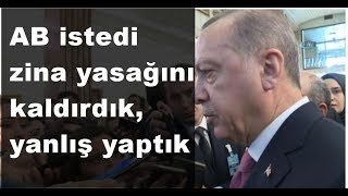 """Erdoğan itiraf etti; """"zina yasağını kaldırdık, yanlış yaptık"""""""