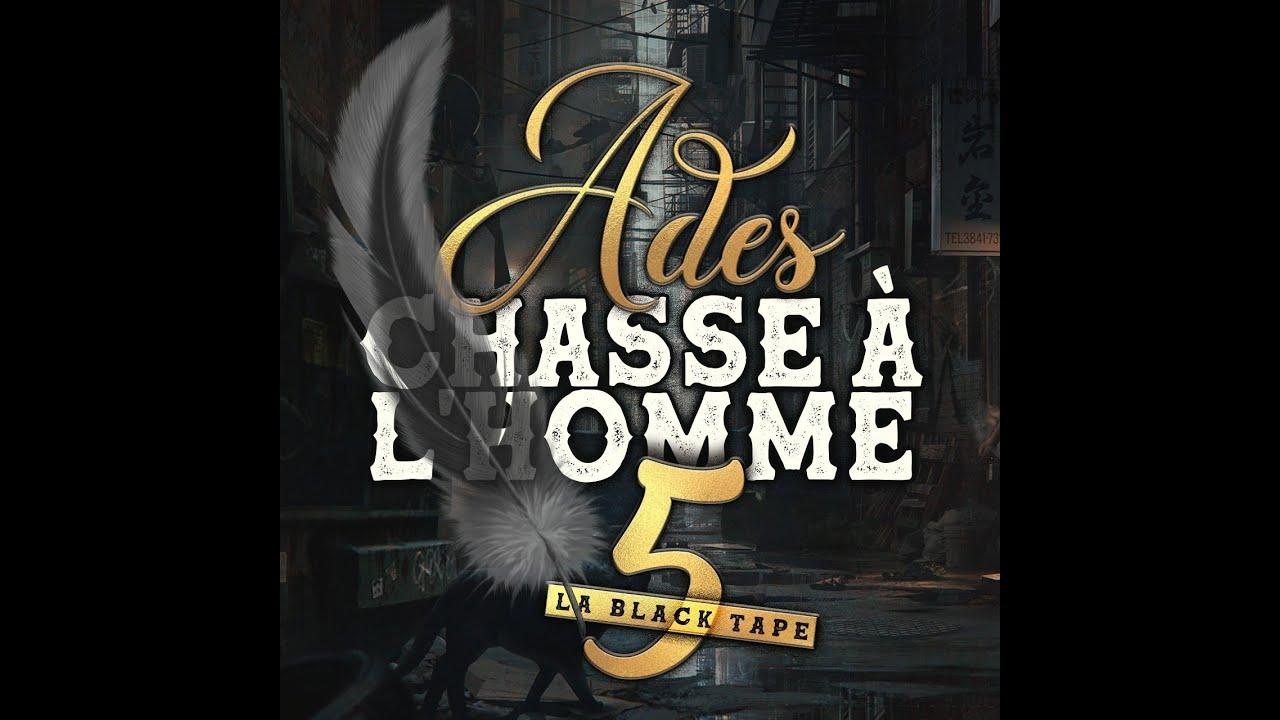 Download Ades - Béni Ou Maudit (extrait de la mix-tape CHASSE À L'HOMME V / la black tape)