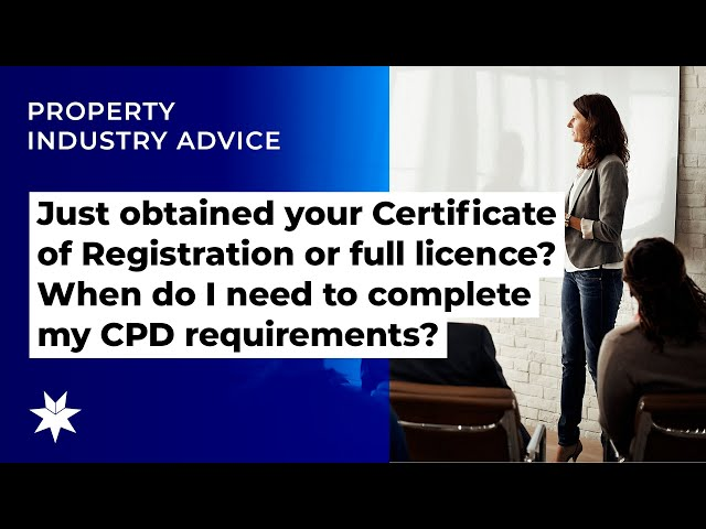 Just obtained your Certificate of Registration or full licence? When do you need to complete CPD?