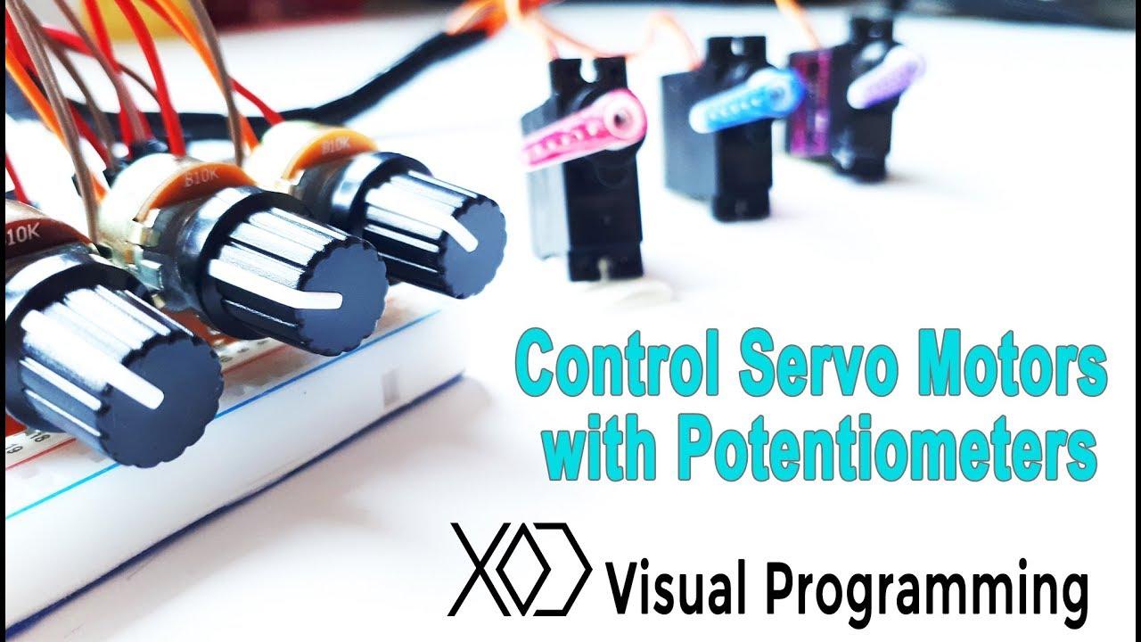 03 Arduino Visual Programming Control The Servo Motors With Controlled Potentiometer Motor Potentiometers Xod
