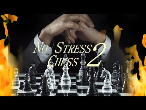 No Stress Chess 2: The Awakening