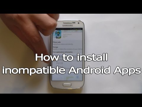 How To Install Incompatible Android Apps
