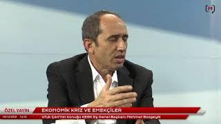 Ekonomik kriz ve emekçiler. Konuk: KESK Eş Genel Başkanı Mehmet Bozgeyik