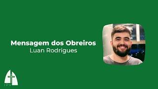 Mensagens dos obreiros – Seminarista Luan Rodrigues