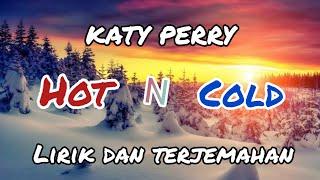 Katy Perry - Hot N Cold Lyrics dan Terjemahan